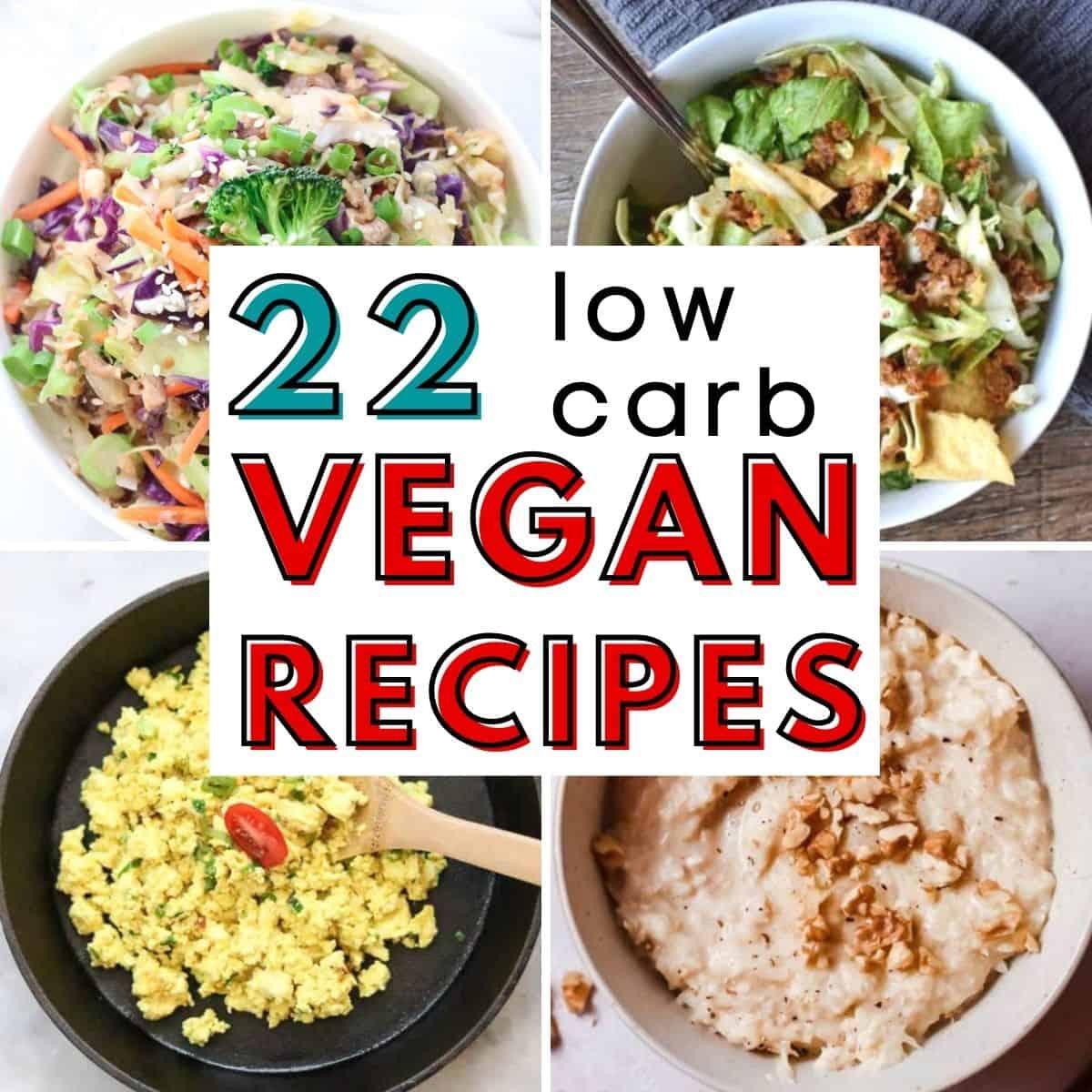collage of low carb vegan recipes photos